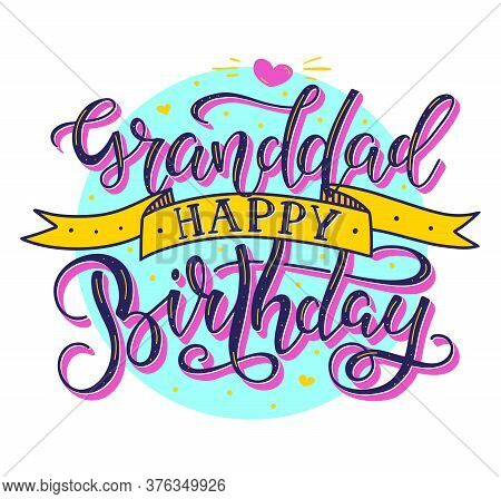Granddad Happy Birthday Colored Text With Ribbon Isolated On White Background, Vector Stock Illustra