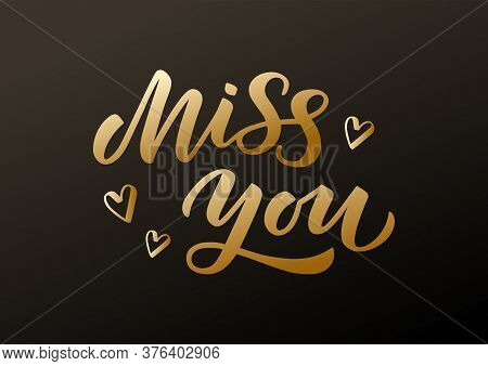 Miss You Hand Drawn Lettering. Template For, Banner, Poster, Flyer, Greeting Card, Web Design, Print