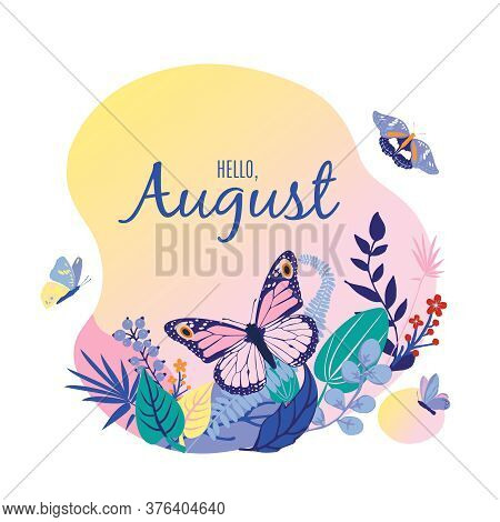 Monthly Calendar Page With Text Hello August. Colorful Summer Card Or Background With Beautiful Butt