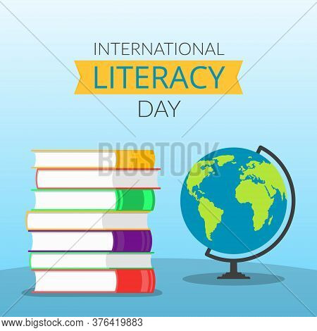 The Concept Of International Literacy Day, A Stack Of Colorful Books And A Globe Standing On A Table