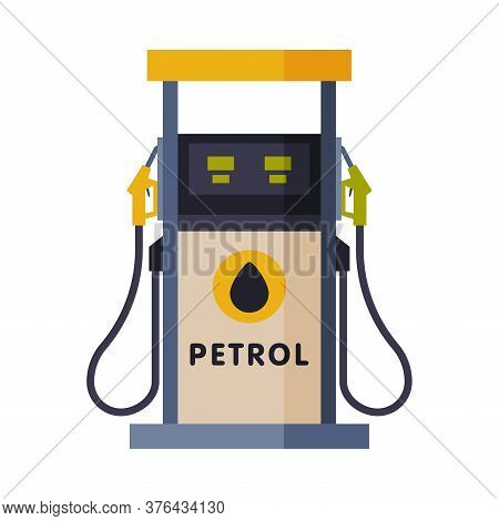 Gas Station Pump, Gasoline And Petroleum Industry Flat Style Vector Illustration On White Background