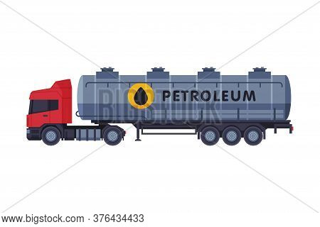 Petroleum Tanker Truck, Gasoline And Petroleum Production Industry Flat Style Vector Illustration On