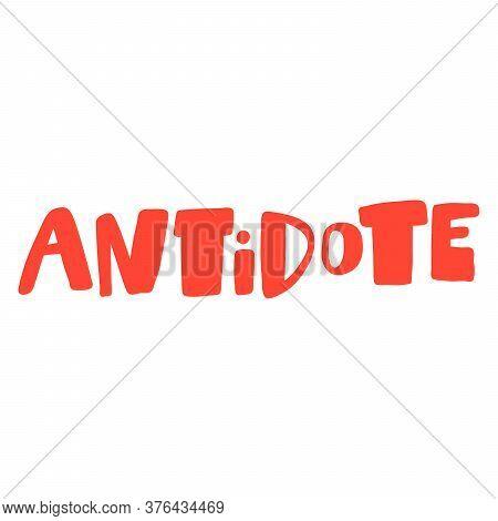 Corona Virus Antidote. Covid-19. Sticker For Social Media Content. Vector Hand Drawn Illustration De
