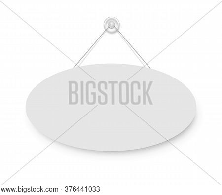 Realistic Empty Blank Signboard White Oval Hanged On Suction Cup. Round Shape Sign Frame Template Ha