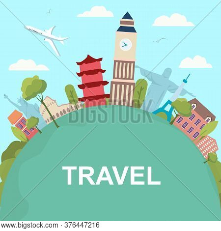Travel Around The World. Composition With Famous World Landmarks Of America, Asia, Europe, Great Bri