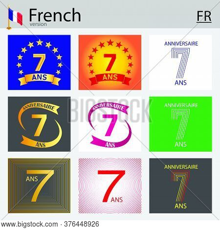 French Set Of Number Seven Years (7 Years) Celebration Design. Anniversary Vector Number Template El