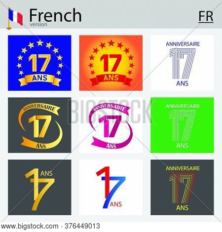 French Set Of Number Seventeen Years (17 Years) Celebration Design. Anniversary Vector Number Templa
