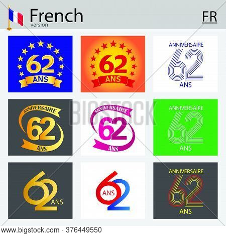 French Set Of Number Sixty-two Years (62 Years) Celebration Design. Anniversary Vector Number Templa