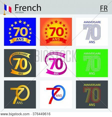 French Set Of Number Seventy Years (70 Years) Celebration Design. Anniversary Vector Number Template