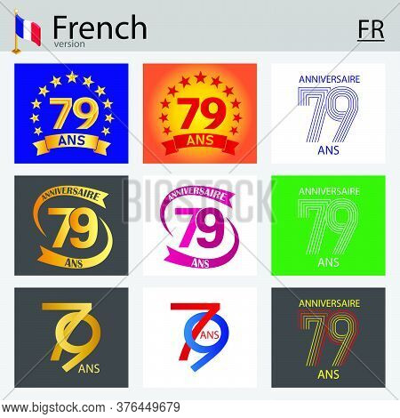 French Set Of Number Seventy-nine Years (79 Years) Celebration Design. Anniversary Vector Number Tem