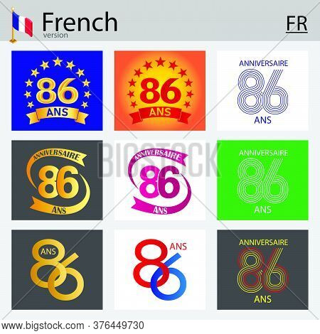 French Set Of Number Eighty-six Years (86 Years) Celebration Design. Anniversary Vector Number Templ