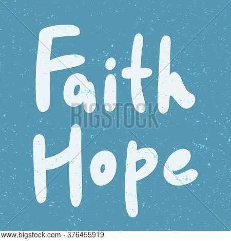 Faith Hope. Sticker For Social Media Content. Vector Hand Drawn Illustration Design.