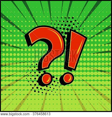 Comic Question Mark And Exclamation Point, Red Signs On Green Comic Speech Banner In Pop Art Style.