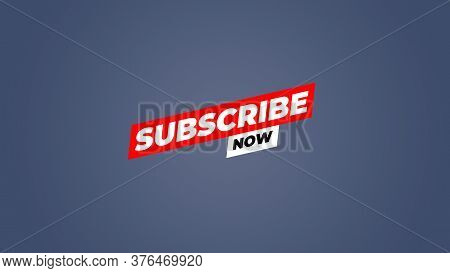 Subscribe Now, Red Button Subscribe To Channel, Blog. Social Media Background. Marketing. Promo Bann