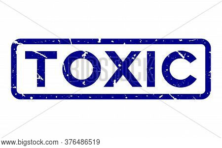 Grunge Blue Toxic Word Square Rubber Seal Stamp On White Background