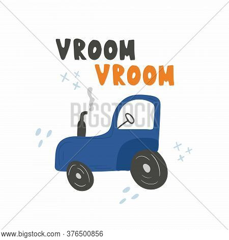 Vroom-vroom Lettering. Tractor And Text Chid Print Of Hand Dawn Vehicle. Nursery Art Design, For Pri