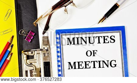 Meeting Minutes - Text Label In The Registrar's Folder. A Document That Records The Event, Fact, And