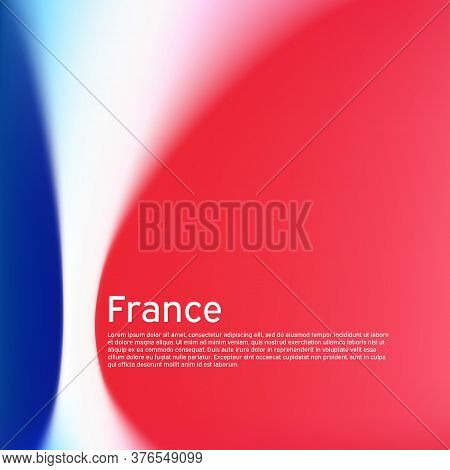 France Flag Background. Blurred Patterns In The Colors Of The French Flag. National Poster, Banner F