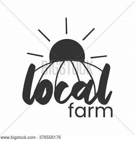 Local Farm Logo. Fermers Prosucts Simple Stamp. Typographic Eco Farm Insignia In Monochrome Style. S