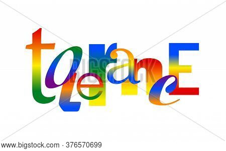 Tolerance Logo - Word In Different Font Style Decorated With Colorful Rainbow Gradient - Isolated Ve