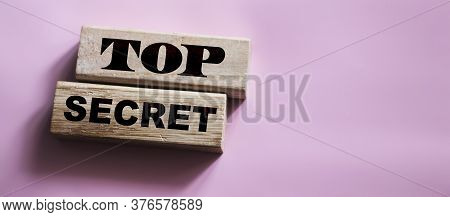 Top Secret Phrase Made Wooden Blocks. Successful Trading Business Concept