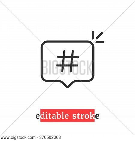 Minimal Editable Stroke Hashtag Icon. Concept Of Short Message For Microblog Or Messanger And Hot Or