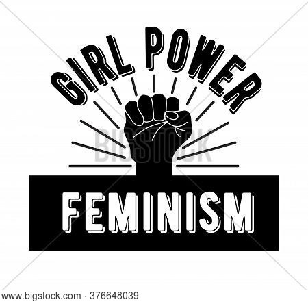 The Symbol Of Feminism Is A Clenched Fist. Girl Power And Feminism. Lettering And Logo For The Femin