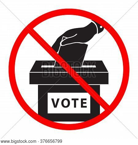 Flat Hand Putting Vote Bulletin Into Ballot Box Icon Is Crossed Out With A Red Stop Sign. Election C