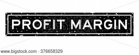 Grunge Black Profit Margin Word Square Rubber Seal Stamp On White Background