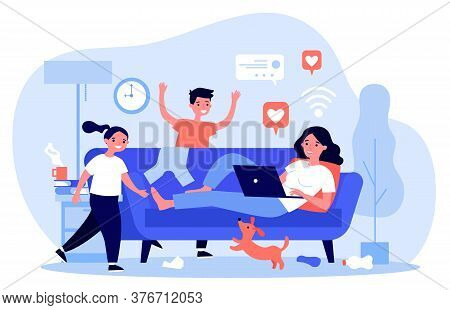 Mom With Laptop Living On Social Media. Children And Pet Making Messy At Home. Flat Vector Illustrat