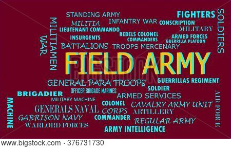 Field Army A Military Word Reflected With Related Meaningful Words On Text Cloud Vector Illustration