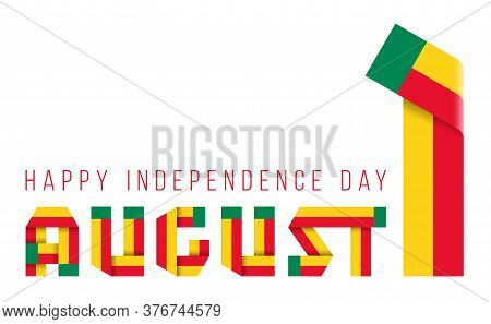 Congratulatory Design For August 1, Independence Day Of Benin. Text Made Of Bended Ribbons With Flag