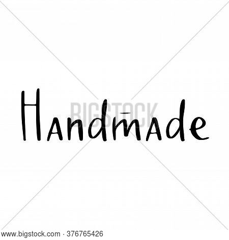 Handmade Lettering Emblem For Your Design. Handwritten Handdrawn Black Label For Hand Craft Product