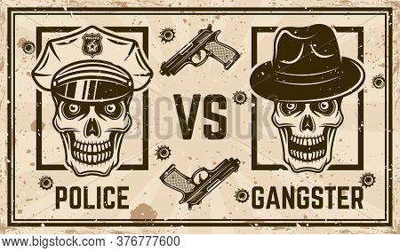 Police Versus Gangster Vector Confrontation Horizontal Poster In Vintage Style With Policeman Skull