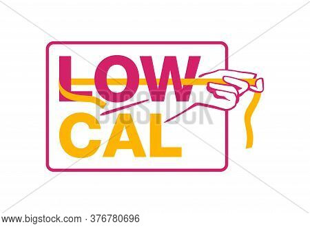 Low Cal Stamp For Packaging Of Low Calories Diet Food Products -  Frame With Measuring Tape And Hand