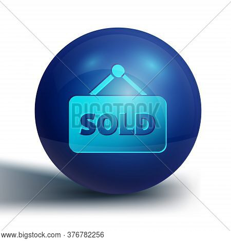 Blue Hanging Sign With Text Sold Icon Isolated On White Background. Sold Sticker. Sold Signboard. Bl