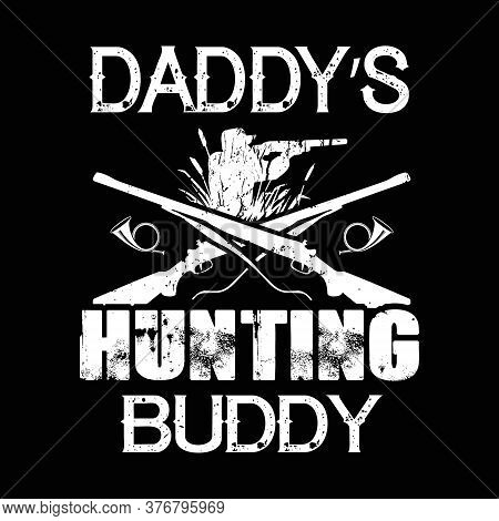 Hunting Saying Design - Daddy's Hunting Buddy - Vector