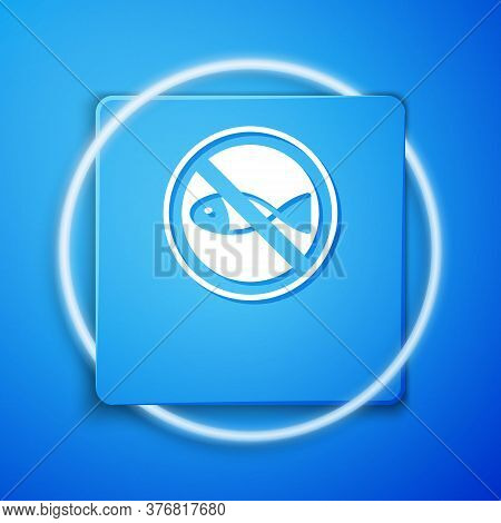 White No Fishing Icon Isolated On Blue Background. Prohibition Sign. Blue Square Button. Vector