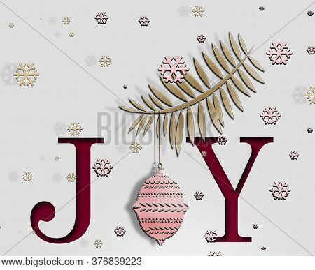 Christmas Background With Greeting Text Joy Made Of Snowflakes, Fire Brunch With Pink Ball. Festive