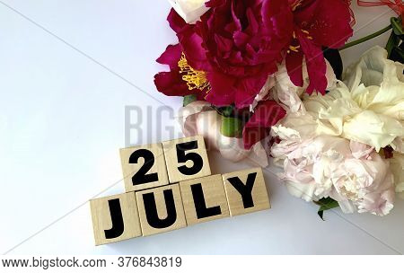 July 25.july 25 On Wooden Cubes .photos For The Holiday .summer Day