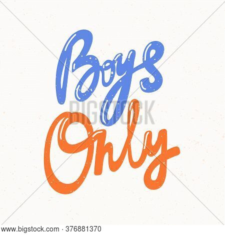 Boys Only. Lgbt Quote Sticker. Pride Parade. Lgbt Community.