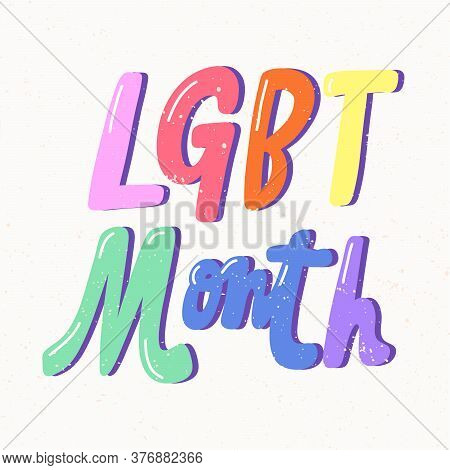 Lgbt Month Quote Sticker. Pride Parade. Lgbt Community.