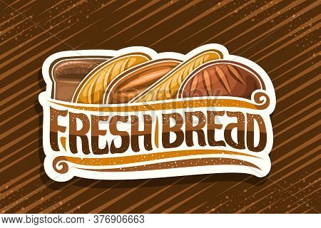 Vector Logo For Fresh Bread, Cut Paper Label With Illustration Of Heap Bread Loaves, Decorative Desi