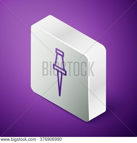 Isometric Line Push Pin Icon Isolated On Purple Background. Thumbtacks Sign. Silver Square Button. V