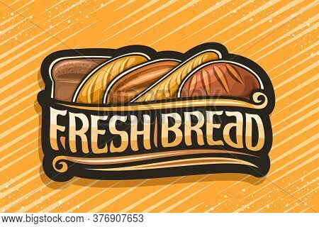 Vector Logo For Fresh Bread, Dark Label With Illustration Of Pile Bread Loaves, Decorative Design Fl