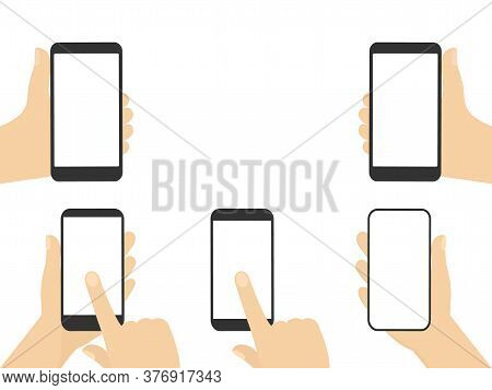 Hand Holds A Smart Phone In Different Position Set. Vector Illustration Isolated On White. Phone In