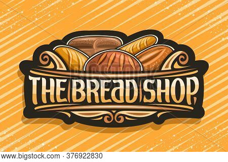 Vector Logo For Bread Shop, Dark Label With Illustration Of Pile Assorted Bread Loaves, Decorative D