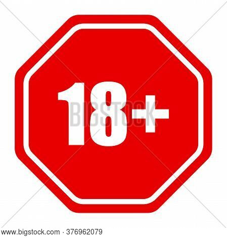 18 Red Sign Warning Symbol. Over 18 Plus Only Censored. Eighteen Age Older Forbidden Adult Content.