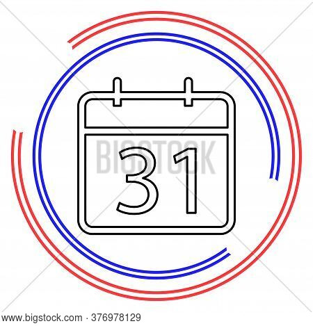 31 Day Calendar Icon. Vector Month Calender Symbol - Event Reminder. Thin Line Pictogram - Outline E