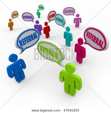The word Referral in speech bubbles above people's heads to illustrate a network of customers or new associates in a marketing strategy or scheme